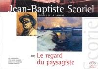 Jean-Baptiste Scoriel ou Le regard du paysagiste