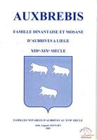 AUXBREBIS Famille dinantaise et mosane d'Aubrives à Liège XIIIe-XIXe siècle