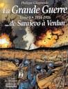 La Grande Guerre. Tome 1 : 1914-1916... De Sarajevo à Verdun.